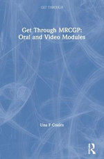 Get Through MRCGP: Oral & Video Modules : Oral and Video Modules - Una F. Coales