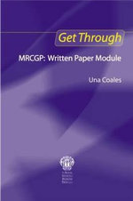 Get Through MRCGP : Written Module - Una F. Coales