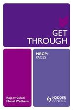 Get Through MRCP : PACES - Rajeev Gulati