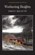 Wuthering Heights : Wadsworth Collection - Emily Bronte