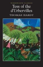 Tess of the D'Urbervilles : Wadsworth Classics - Thomas Hardy