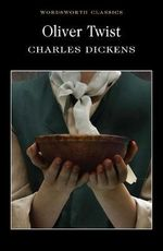Oliver Twist : Wadsworth Collection - Charles Dickens