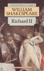 King Richard II : Wordsworth Classics - William Shakespeare