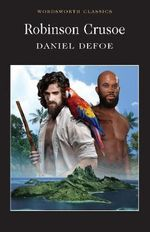 Robinson Crusoe : Wadsworth Classics - Daniel Defoe