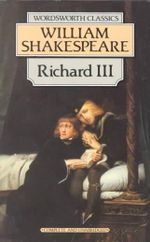 Richard III : Wordsworth Classics - William Shakespeare