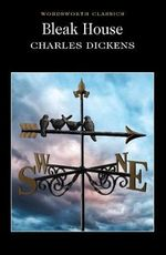 Bleak House : Wordsworth Classics - Charles Dickens