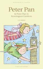 Peter Pan and Peter Pan in Kensington Gardens : Wordsworth Children's Classics - J. M. Barrie