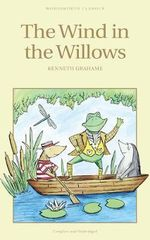 The Wind in the Willows : Wordsworth Children's Classics - Kenneth Grahame