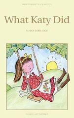 What Katy Did : Wordsworth Children's Classics    - Susan Coolidge