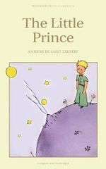 The Little Prince : Wordsworth Children's Classics - Antoine de Saint-Exupery