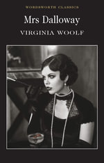 Mrs. Dalloway : Wordsworth Classics - Virginia Woolf