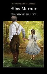 Silas Marner : Wordsworth Classics - George Eliot