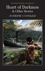 Heart of Darkness : Wordsworth Classics - Joseph Conrad