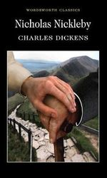 Nicholas Nickleby : Wordsworth Classics - Charles Dickens