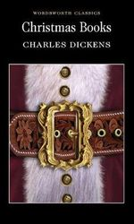 Christmas Books : Wordsworth Classics - Charles Dickens
