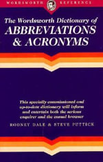 The Wordsworth Dictionary of Abbreviations and Acronyms : Wordsworth Collection - Rodney Dale