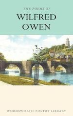 The Poems of Wilfred Owen - Wilfred Owen