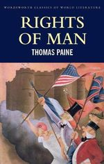 Rights of Man : Wordsworth Classics of World Literature - Thomas Paine