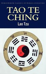 Tao Te Ching : Wordsworth Classics of World Literature - Lao Tzu