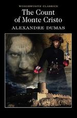 The Count of Monte Cristo : Wordsworth Classic - Alexandre Dumas