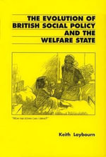 The Evolution of the Welfare State - Keith Laybourn