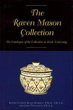 Raven Mason Collection : A Catalogue of the Collection at Keele University - Gaye Blake Roberts