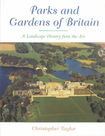 Parks and Gardens of Britain : A Landscape History from the Air - Chris Taylor