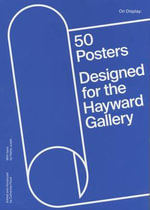 On Display : 50 Years of Hayward Gallery Posters - Hettie Judah