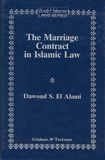 The Marriage Contract in Islamic Law : In the Shari'ah and Personal Status Laws of Egypt and Morocco :  In the Shari'ah and Personal Status Laws of Egypt and Morocco - Dawoud Sudqi El Alami