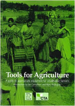Tools for Agriculture : A Buyer's Guide to Appropriate Equipment for Smallholder Farmers - Ian Carruthers