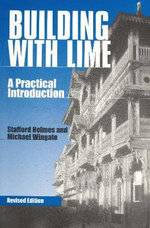Building with Lime : A Practical Introduction - Stafford Holmes