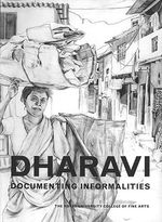 Dharavi : Documenting Informalities