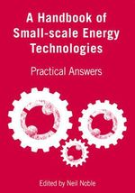 A Handbook of Small-scale Energy Technologies : Practical Answers