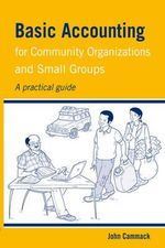 Basic Accounting for Community Organizations and Small Groups : A practical guide - John Cammack