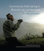 Community Well-Being in Biocultural Landscapes : Are We Living Well?