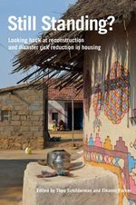 Still Standing? : Looking Back at Reconstruction and Disaster Risk Reduction in Housing