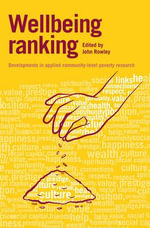 Wellbeing Ranking : Developments in Applied Community-Level Poverty Research - John Rowley
