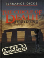 The Circle of Death Incident : Unexplained S. - Terrance Dicks