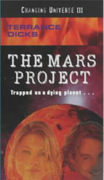 Mars Project : Changing Universe S. - Terrance Dicks