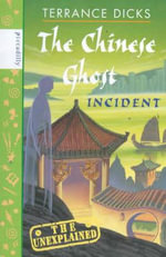 The Chinese Ghost Incident : Unexplained S. - Terrance Dicks