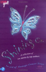 Shining on : A Collection of Stories in Aid of the Teen Cancer Trust - Malorie Blackman