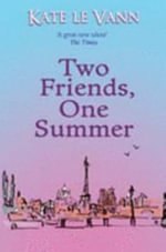 Two Friends, One Summer : CosmoGirl/Piccadilly Love Stories - Kate Le Vann
