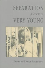Separation and the Very Young : Population 1821-1971 - James Robertson