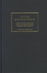 Opium and the People : Opiate Use and Policy in 19th and Early 20th Century Britain - Virginia Berridge