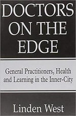 Doctors on the Edge : General Practitioners, Health and Learning in the Inner-city - Linden West