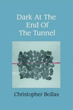 Dark at the End of the Tunnel - Christopher Bollas