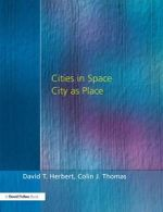 Cities in Space : City as Place - Prof David T. Herbert