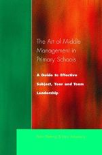 The Art of Middle Management in Secondary Schools : A Guide to Effective Subject and Team Leadership - Peter Fleming