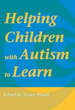 Helping Children with Autism to Learn : The New Science of Teaching