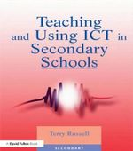 Teaching and Using ICT in Secondary Schools - Terry Russell